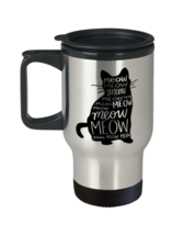 Cat Coffee Travel Mug, Meow Meow Meow, Unique Gift For Men and Women Cat  - $29.90