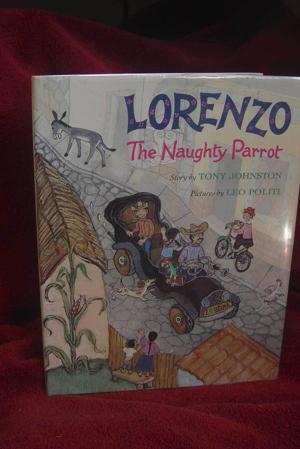 LORENZO THE NAUGHTY PARROT by Tony Johnston ILLUSTRATED by LEO POLITI FULL PAGE