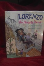 LORENZO THE NAUGHTY PARROT by Tony Johnston ILLUSTRATED by LEO POLITI FU... - $81.99