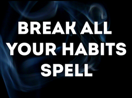 BREAK YOUR BAD HABITS WHITE MAGICK SPELL! BREAK NEGATIVE CYCLES! PURITY! - $59.99