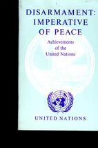 United Nations-Disarmament Imperative Of Peace- Achievement Of the U. N.... - $3.95