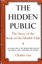 The Hidden Public: The Story of the Book-of-the-Month Club -- w/ Dust Ja... - $4.95