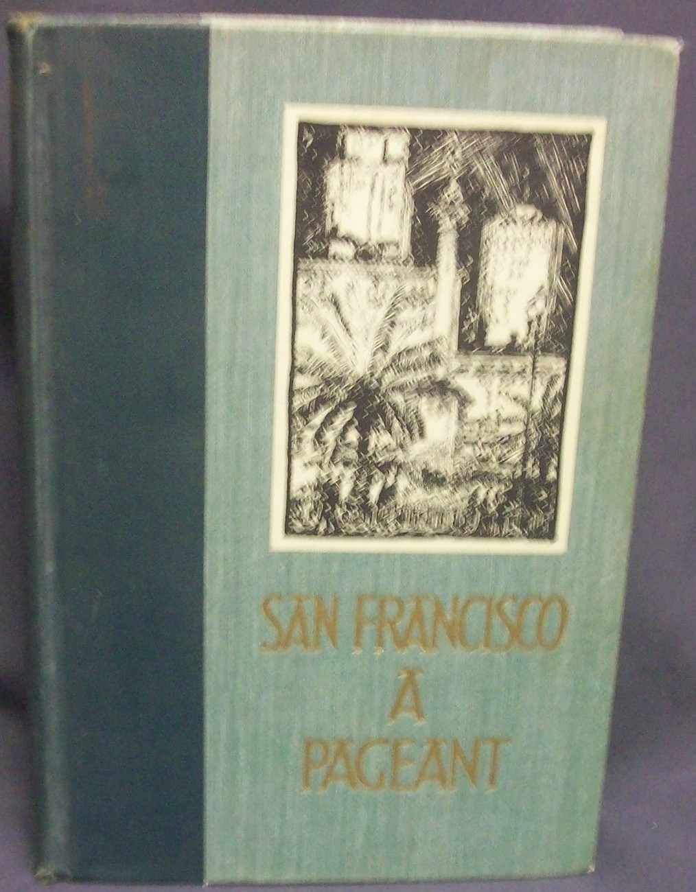 San Francisco a Pageant, by Dobie Charles