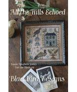 All The Hills Echoed #4 Loose Feathers For the Birds cross stitch Blackb... - $9.00
