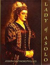 Lady of Asolo: A pictorial history of the life and times of Caterina Cornaro [Ja