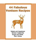 44 Fabulous Venison Recipes eBook  - $2.00