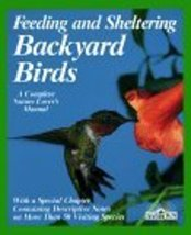 Feeding and Sheltering Backyard Birds: All You Need to Know About Proper... - $2.97