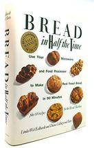 Bread In Half The Time: Use Your Microwave and Food Processor to Make Re... - $2.31
