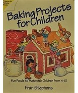 Baking Projects for Children: Fun Foods to Make With Children 4-10 (Proj... - $9.81