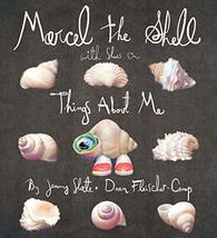 Marcel the Shell with Shoes On: Things About Me [Hardcover] Slate, Jenny and Fle image 2