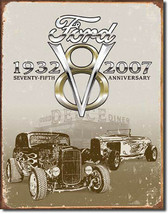 Ford 1932-2007 V9 Ford Deuce 75th Anniversary Metal Sign - $20.95