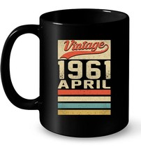 Vintage Legends Born In APRIL 1961 Awesome Aged 57 Years Old Gift Coffee... - $13.99+