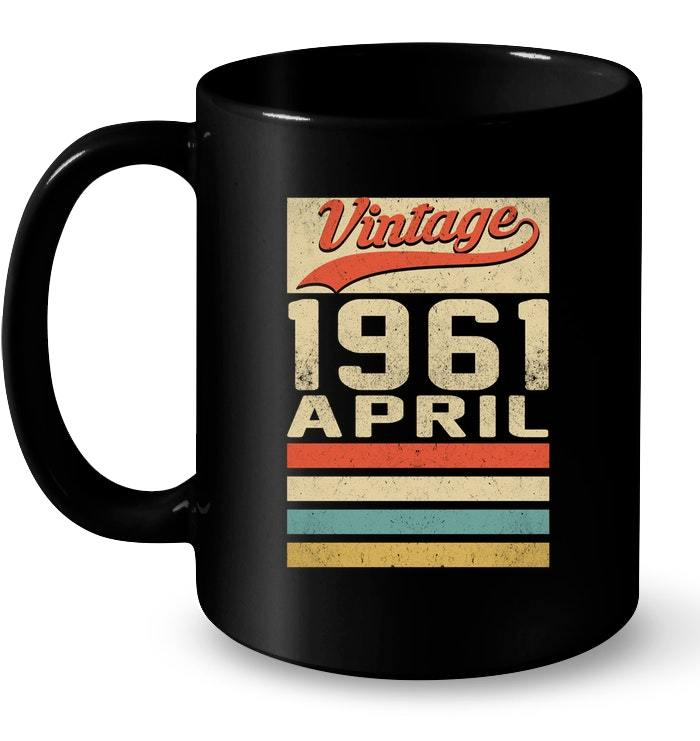 Vintage Legends Born In APRIL 1961 Awesome Aged 57 Years Old Gift Coffee Mug