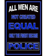 All Men Are Not Created Equal Police Metal Sign 12x18 - $25.74