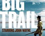 The Big Trail (1930) – John Wayne,  Marguerite Churchill,  El Brendel