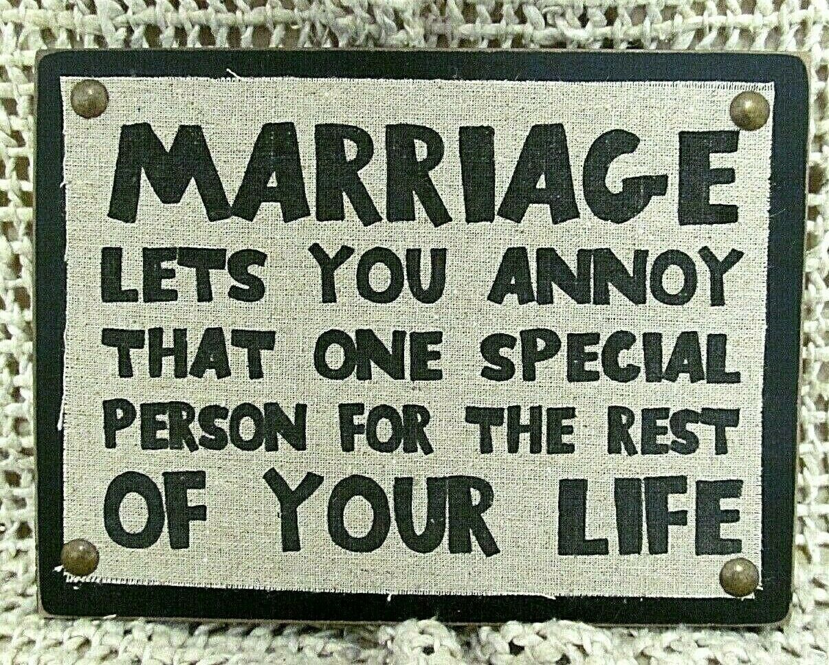 Primary image for MARRIAGE LETS YOU ANNOY THAT ONE SPECIAL PERSON..Sign Plaque~Blossom Bucket Inc