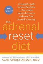The Adrenal Reset Diet: Strategically Cycle Carbs and Proteins to Lose W... - $6.94