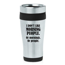 Stainless Steel Insulated Travel Coffee Mug Funny I Don't Like Morning P... - $14.99