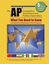 The AP Comparative Government and Politics Exam: What You Need to Know, 5th edit