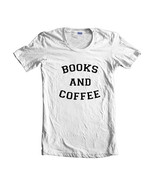 Books And Coffee Quote Women T-shirt Tee WHITE - $18.00