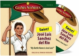 Glory Stories - Saint Jose Sanchez del Rio - Vol. 9