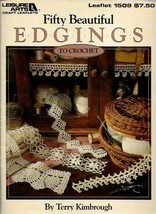 Fifty Beautiful Edgings to Crochet Leisure Arts Leaflet 1509 1993 - $5.53