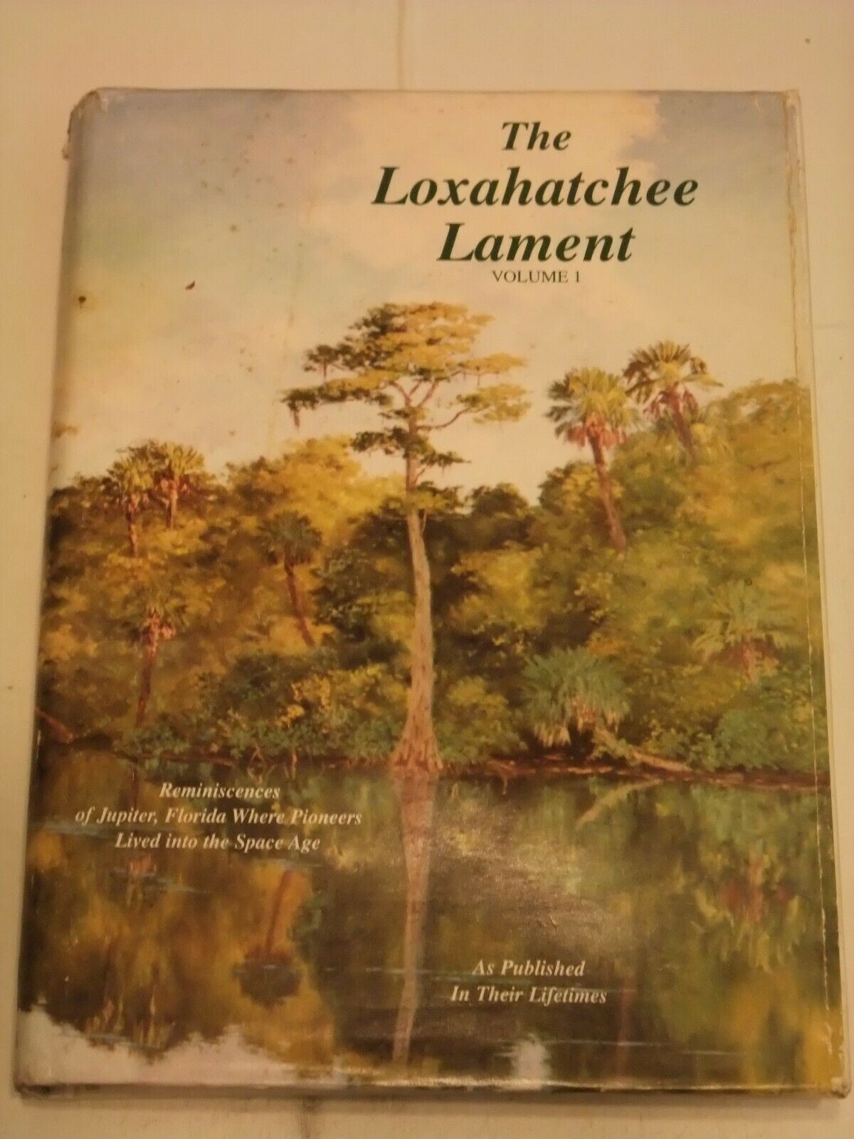 Primary image for The Loxahatchee Lament Volume 1 ~ History of Jupiter Florida