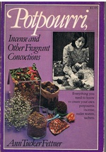 Potpourri, Incense and Other Fragrant Concoctions How to Craft Book - $9.95