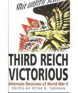 THIRD REICH VICTORIOUS Peter Tsouras - NAZIS WIN WW II - ALTERNATE HISTORY - $18.00