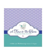 A Time to Be Born: A Jewish Baby Journal [Hardcover] - $49.99