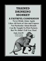 Drinking Humor Poster, Trained Monkey Ad Art, Never Drink Alone Again Ba... - $17.99+