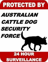 Protected by Australian Cattle Dog Security Force 24 Hour Dog Sign SP1690 - $7.87