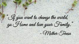 Mother Teresa Love your Family Wall Quote Vinyl Sticker Decal (f) - $14.99+
