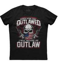 When Guns Are Outlawed I Will Become An Outlaw 2nd Amendment Black T-shirt - £13.04 GBP+