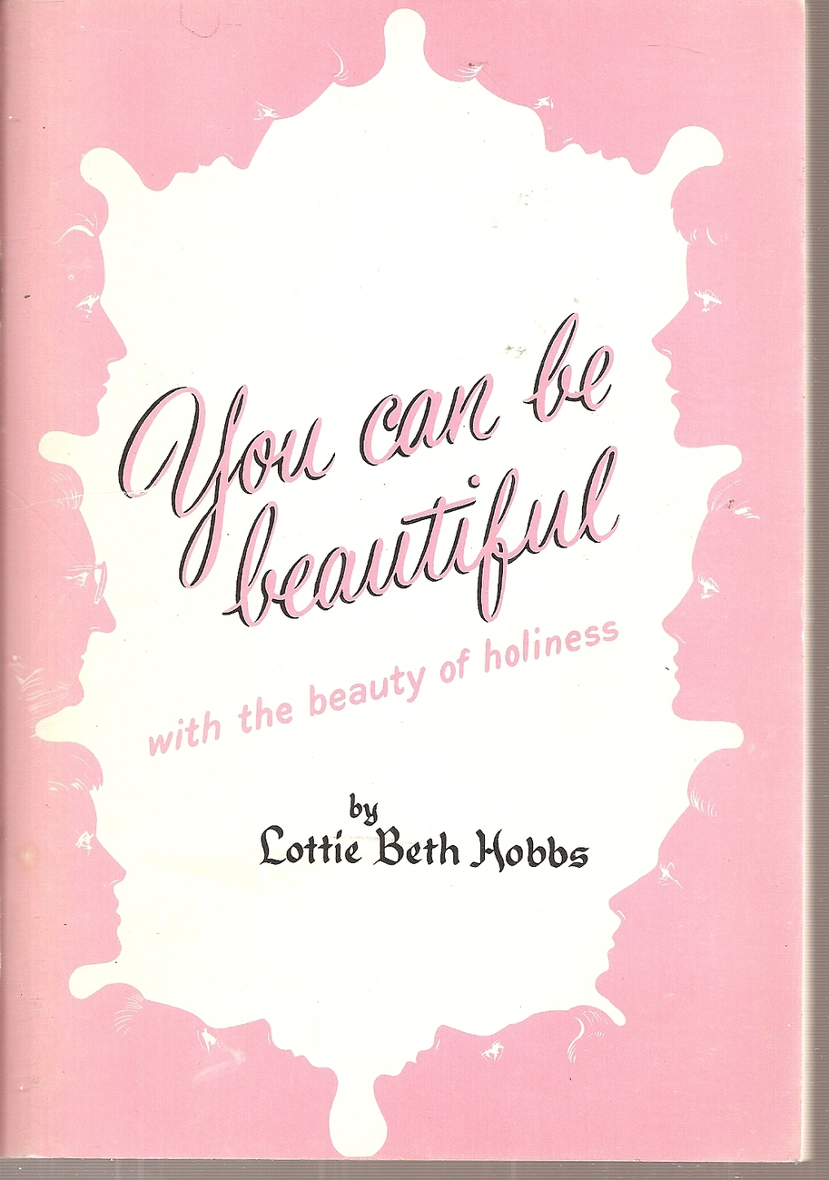 Primary image for BOOK- You Can Be Beautiful: With Beauty That Never Fades [Paperback] Lottie Beth