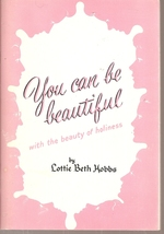 BOOK- You Can Be Beautiful: With Beauty That Never Fades [Paperback] Lot... - $14.99