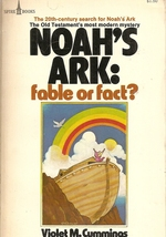 BOOK-Noah's Ark: Fable Or Fact? by Cummings, Violet M.  - $4.99
