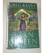 The Kingdoms of Thorn and Bone Ser.: The Born Queen Bk. 4 by Greg Keyes ... - $4.51