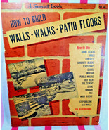 HOW To Build WALLS WALKS PATIO FLOORS A Sunset Book 1ST EDITION 1952 Sof... - $20.00