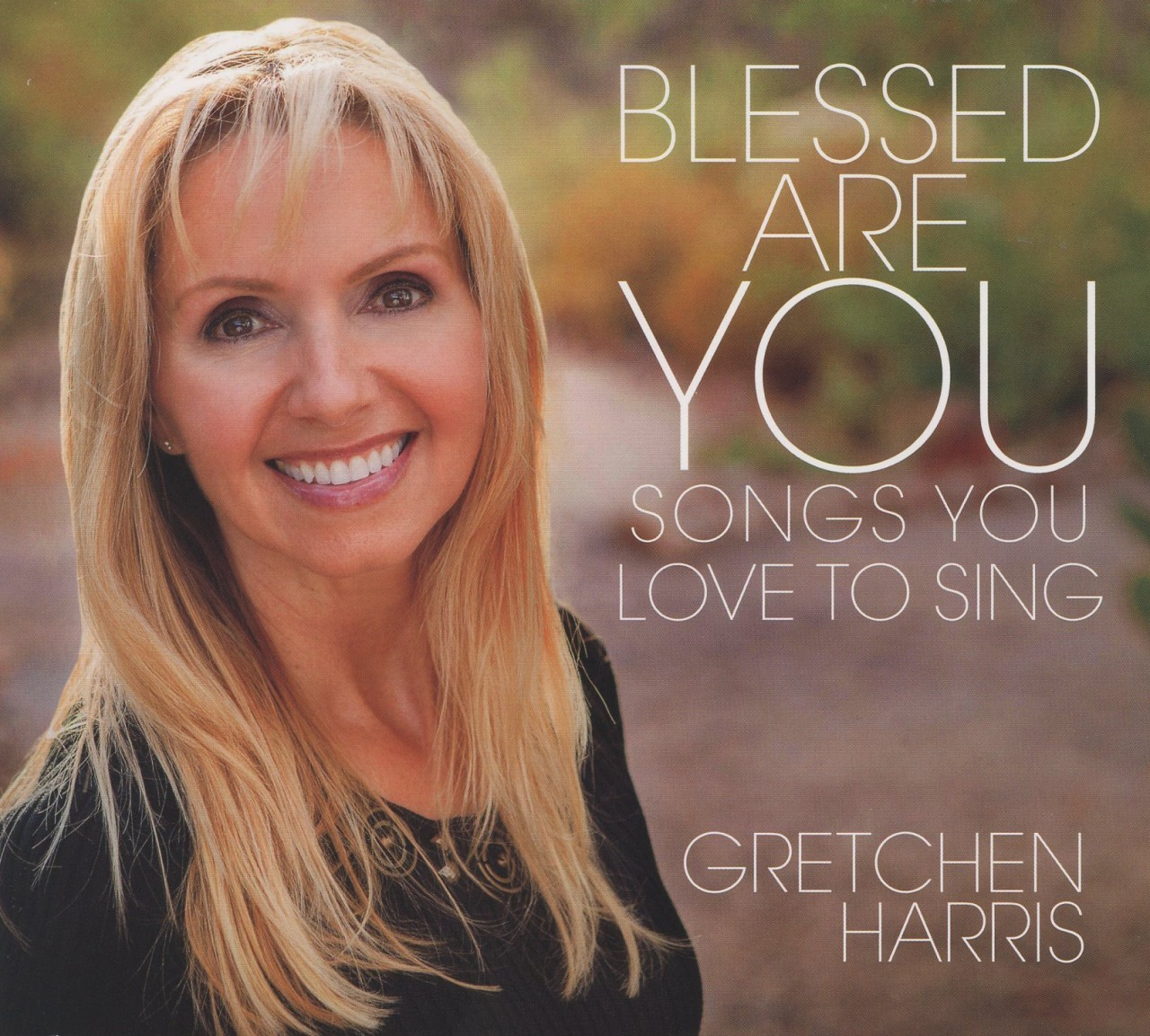 Blessed are you by gretchen harris