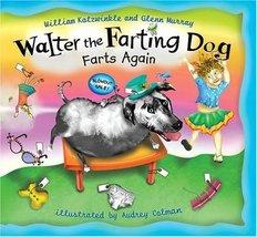 Walter the Farting Dog Farts Again William Kotzwinkle, Glenn Murray, Aud... - $18.00