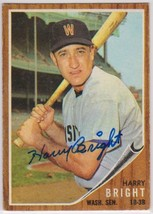 Harry Bright (d. 2000) Signed Autographed 1962 Topps Baseball Card - Was... - $29.99