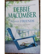 Between Friends by Debbie Macomber - $3.75