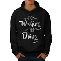 Wishing Doing Sweatshirt Hoody Motivation Men Hoodie - $20.99+