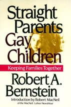 DEL-Straight Parents/Gay Children: Keeping Families Together Bernstein, ... - $1.83