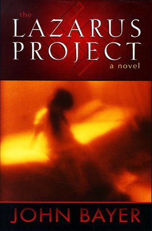 The Lazarus Project: A Novel Bayer, John