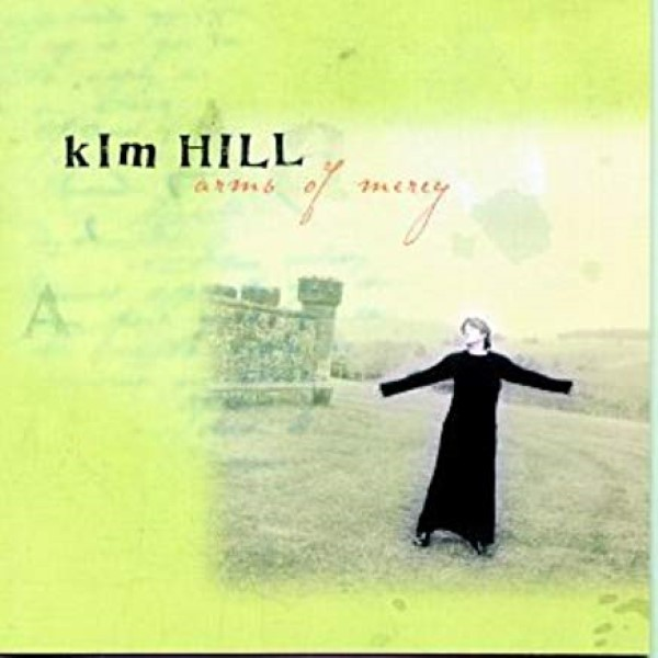 Arms of Mercy by Kim Hill Cd