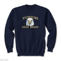 Sweatshirt Over the Hill Tough Old Bird Eagle S M L XL 2XL Unisex Humor ... - $25.25