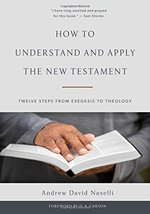 How to Understand and Apply the New Testament: Twelve Steps from Exegesi... - $28.66