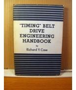 """Timing"" Belt Drive Engineering Handbook, Richard Case 1954 HC - $26.99"